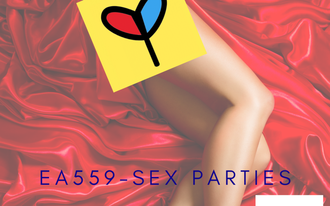 EA559 – Sex Parties